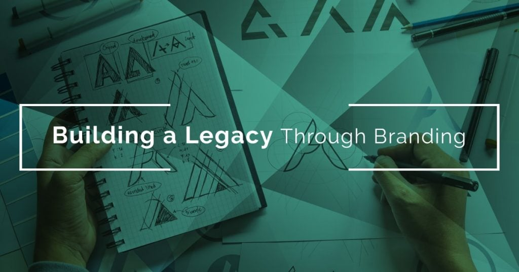 blog image; blog title: Building a Legacy Through Branding