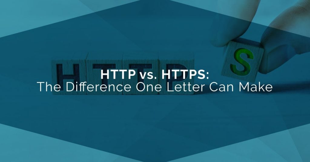 Blog image; blog title: HTTP vs. HTTPS: The Difference One Letter Can Make